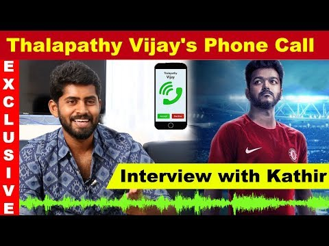 Thalapathy Vijay's Phone Call - Exclusive Interview with Kathir | Thalapathy 63 | Sathru | Cinema