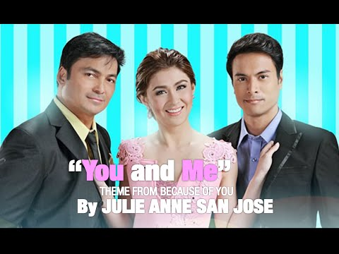 YOU AND ME (Theme from Because of You) - JULIE ANNE SAN JOSE (LYRIC VIDEO)