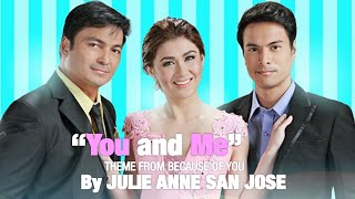 Repeat youtube video YOU AND ME (Theme from Because of You) - JULIE ANNE SAN JOSE (LYRIC VIDEO)