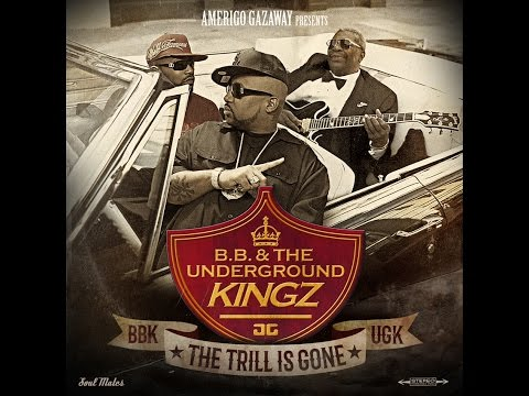 B.B. & The Underground Kingz - The Trill Is Gone