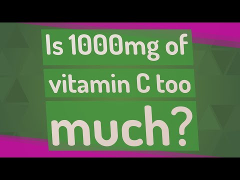 Is 1000mg of vitamin C too much?
