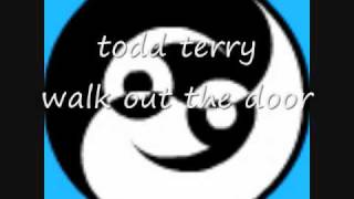 todd terry - walk out the door