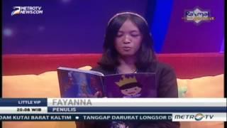 Little VIP Metro TV 13 Mei 2017 - Penulis 35 Buku, Fayanna Ailisha Davianny