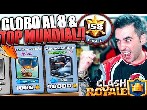 MEJORAMOS EL GLOBO AL MÁXIMO & ENTRAMOS AL TOP MUNDIAL!! | Clash Royale | Rubinho vlc