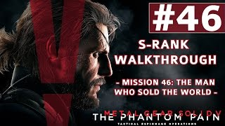 Metal Gear Solid V: The Phantom Pain - S-Rank Walkthrough - Mission 46: The Man Who Sold The World
