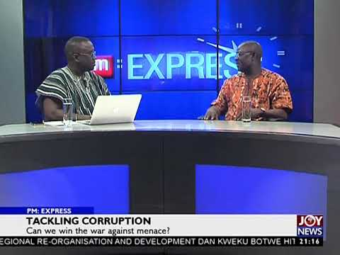 Tackling Corruption - PM Express on JoyNews (5-12-17)