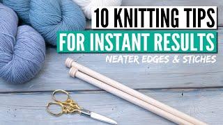 10 knitting tips that really make you a better knitter