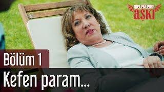 Meleklerin Aşkı 1. Bölüm - Kefen Param...