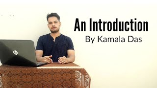 An Introduction : Poem by Kamala Das in Hindi summary Explanation and full analysis