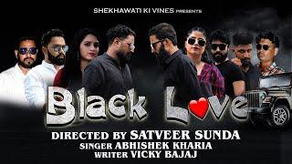 Black Love (Official Video ) Abhishek Kharia   Shekhawati Ki Vines   New Haryanvi Song
