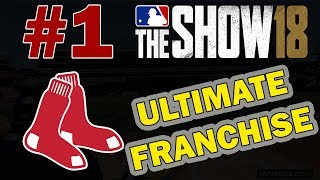 ULTIMATE FRANCHISE | BOSTON RED SOX FRANCHISE EPISODE 1 | MLB 18 THE SHOW