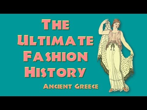 THE ULTIMATE FASHION HISTORY: Ancient Greece