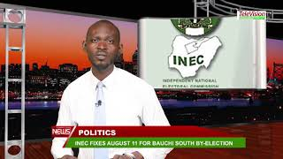 INEC FIXES AUGUST 11 FOR BAUCHI SOUTH BY ELECTION