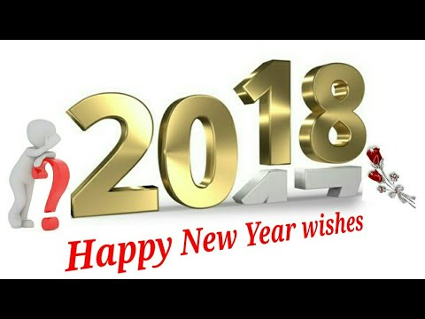 Happy New Year 2018 Video/Whatsapp.. Message..Video/rapid mind/dirty ...