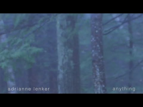 adrianne lenker - anything (official audio)