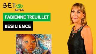 [BËT SET NA] Fabienne Treuillet - Résilience