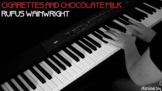 Video CIGARETTES AND CHOCOLATE MILK (Rufus Wainwright) piano cover download MP3, 3GP, MP4, WEBM, AVI, FLV September 2018