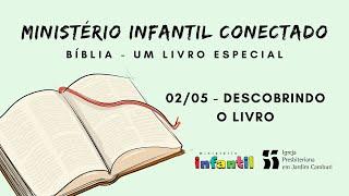 Ministério Infantil Conectado - Aula 02/05   Descobrindo o livro