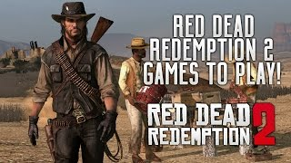 Red Dead Redemption 2 - 8 Games You MUST PLAY While Waiting For RDR2!
