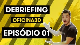 DEBRIEFING OFICINA3D - EPISÓDIO 01 / ANDER ALENCAR