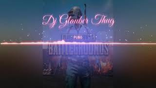 PUBG REMIX ( Dj Glauber thug) #remix #pubg #rap #games #freefire #fortnite #trap #dj #deejay