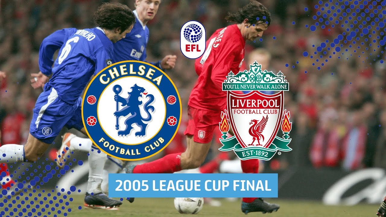 Download Chelsea v Liverpool 2005 League Cup Final in Full