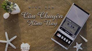 Đình Bảo - Câu Chuyện Hôm Nay (Official Lyrics Video)