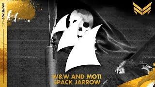 W&W and MOTi - Spack Jarrow (Original Mix)