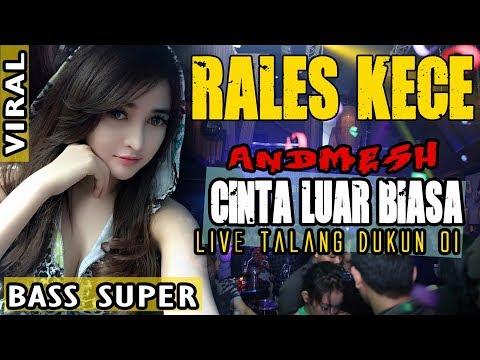 DJ Cinta Luar Biasa - Andmesh - OT RALES Talang Dukun OI