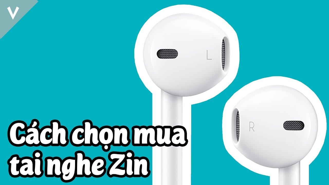 Cách để chọn mua tai nghe iPhone Zin 100%