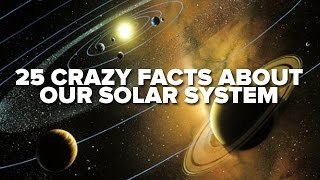 25 Crazy Facts About Our Solar System