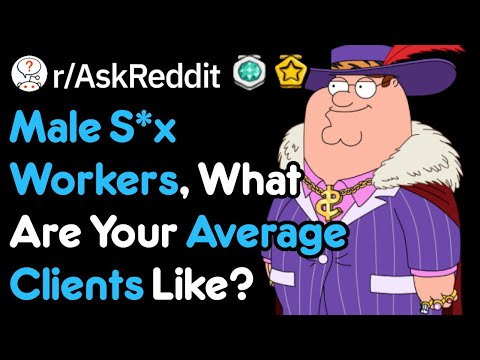 Male Escorts Describe Their Work Life (r/AskReddit)