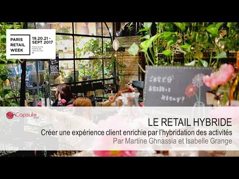 Paris Retail Week 2017 : Retail Hybride par InCapsule by Ifop (1/3)