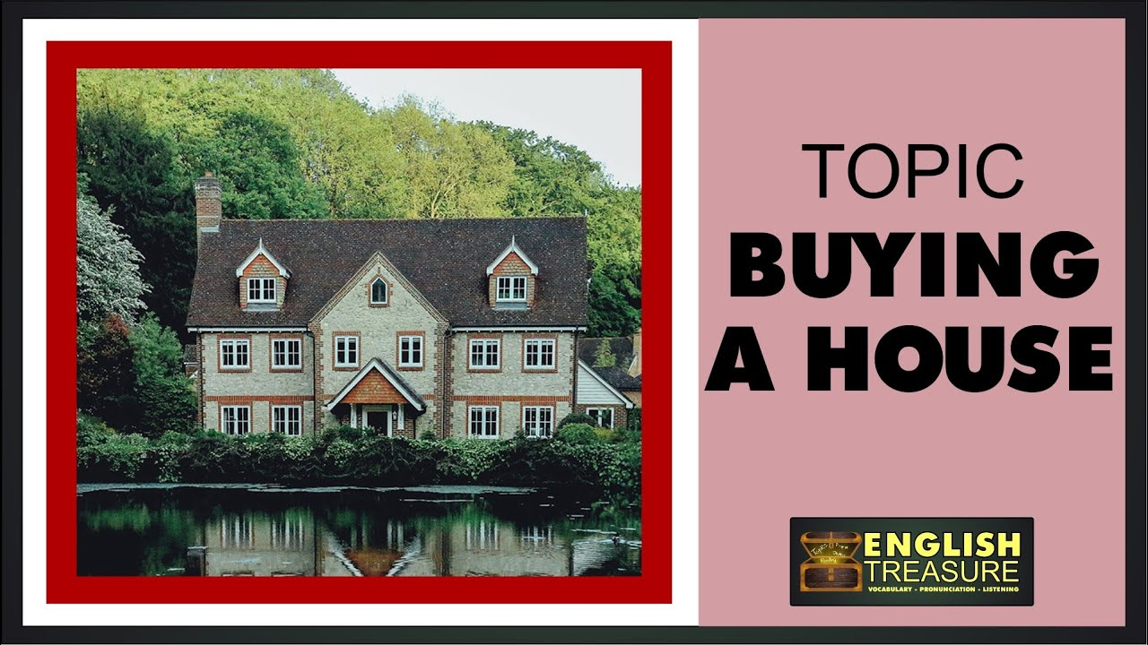 Buying a House: English Treasure – Vocabulary, Listening, Pronunciation