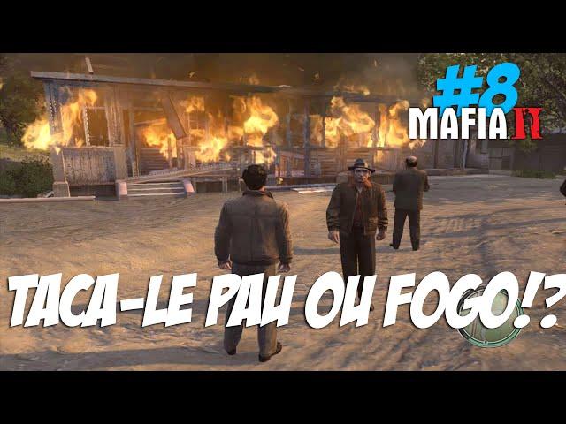 Mafia 2 #8 - Taca - le pau ou fogo? (60fps PT-BR)?