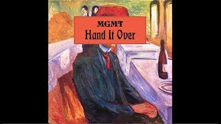 MGMT - Hand It Over
