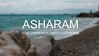 Asharam - Dove Gandhi ha sconfitto la camorra