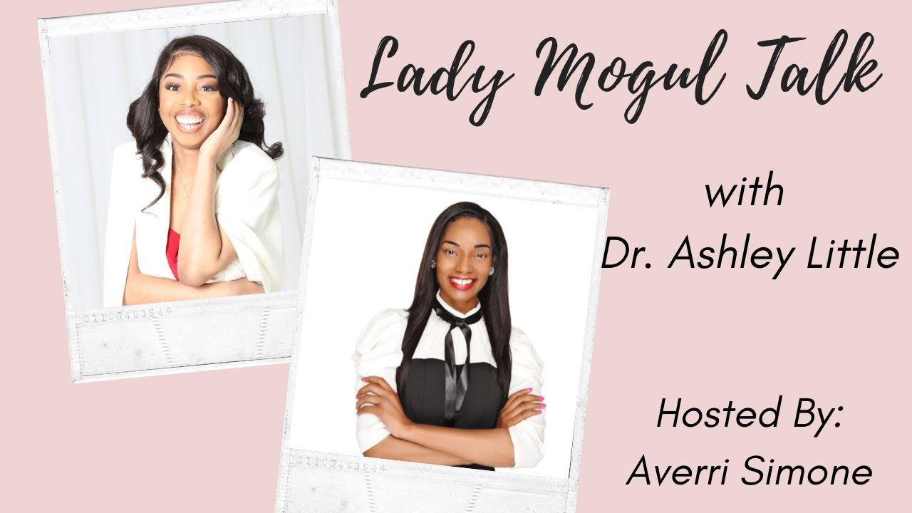 Lady Mogul Talk with Dr. Ashley Little