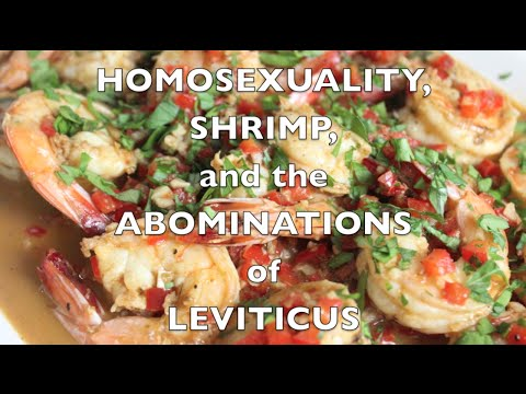 Homosexuality, Shrimp, And The Abominations Of Leviticus
