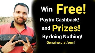 Win Free Paytm Cashback and Prizes by Doing Nothing