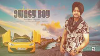 SWAGY BOY (Full Audio Song) | PRINCE CHAUHAN | Latest Punjabi Songs 2017