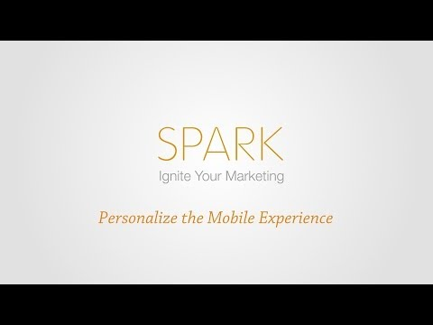 Spark - Personalize the Mobile Experience
