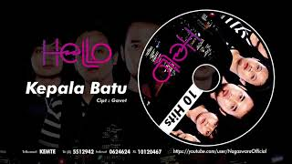 HELLO - Kepala Batu (Official Audio Video)