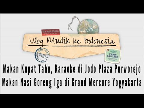 Makan Kupat Tahu, Karaoke di Jodo Plaza Purworejo & Makan Nasi Goreng Iga | Vlog Mudik ke Indonesia