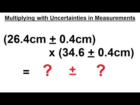 Physics - Chapter 0: General Intro (9 of 20) Multiplying with Uncertainties in Measurements