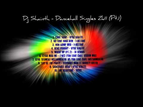 Dj Shainth - Dancehall Singles 2k11 (PT.1) from YouTube · Duration:  10 minutes 29 seconds