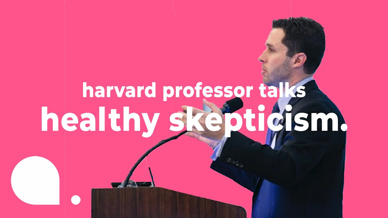 From Harvard Public Health Professor: How Healthy Skepticism Can Keep Us Safe | Full Version