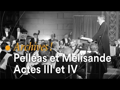 Debussy, Pelléas et Mélisande (Actes III et IV). Orchestre de Liège, Fernand Quinet (1964)