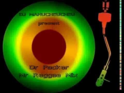 DJ Manucheucheu Present Dr Packer Mr Reggae Mix