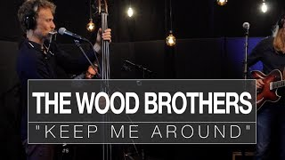"""The Wood Brothers - """"Keep Me Around"""" 